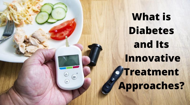 What is Diabetes and Its Innovative Treatment Approaches_
